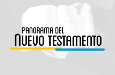 NTS 101 – PANORAMA DEL NUEVO TESTAMENTO