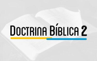 SYS 302 – DOCTRINA BIBLICA 2