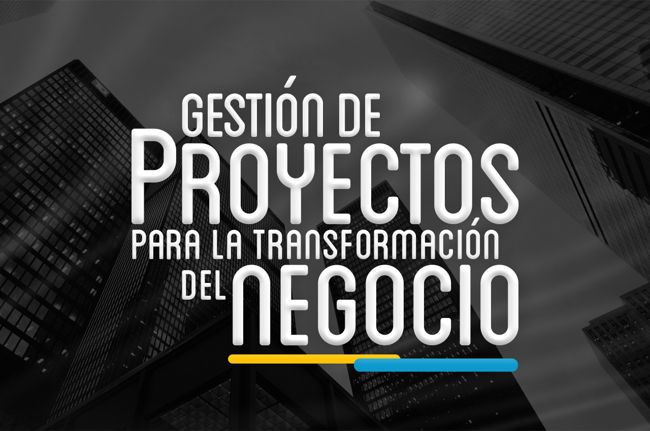 Gestion de proyectos para la transformación del negocio
