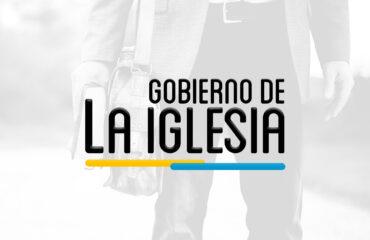 THE 201 – GOBIERNO DE LA IGLESIA