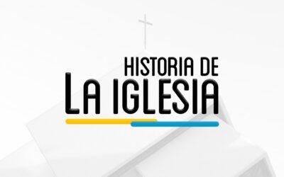HCH 201 – HISTORIA DE LA IGLESIA