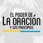 PTH 301 – EL PODER DE LA ORACION Y SUS PRINCIPIOS